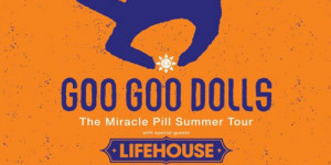 Goo Goo Dolls and Lifehouse